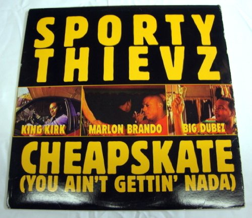 Sporty Thievz - Cheapskate ( You Ain't gettin' nada )