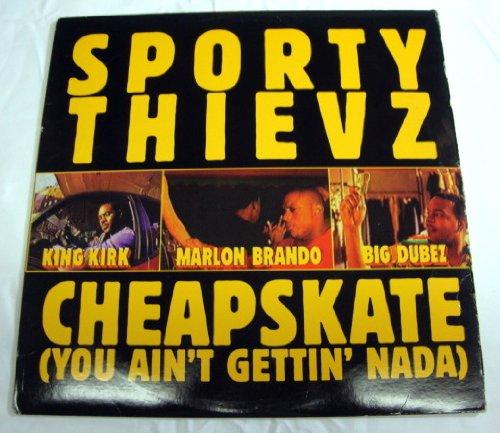 Sporty Thievz - Cheapskate ( You Ain't gettin' nada )
