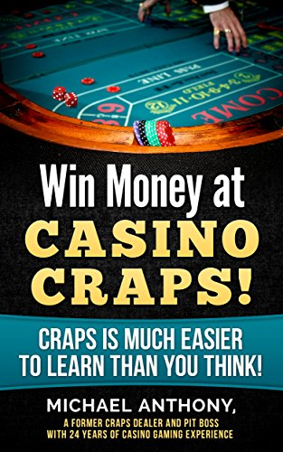 Win Money at Casino Craps!!: Craps is Much Easier to Learn than You Think! PDF