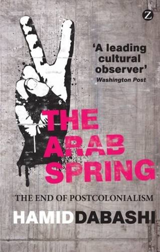 download the arab spring the end of postcolonialism pdf by hamid