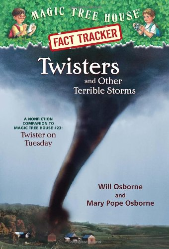 Magic Tree House Fact Tracker #8: Twisters and Other Terrible Storms: A Nonfiction Companion to Magic Tree House #23: Twister on Tuesday (A Stepping Stone Book(TM)) (Magic Tree House (R) Fact Tracker)