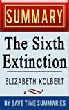 The Sixth Extinction: An Unnatural History by Elizabeth Kolbert -- Summary, Review & Analysis