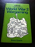 Airfix Magazine Guide: World War 2 Wargaming No. 15 (Airfix magazine guide ; 15) (0850592305) by Quarrie, Bruce