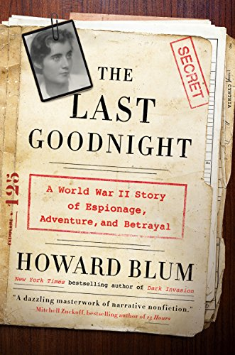 Download The Last Goodnight: A World War II Story of Espionage, Adventure, and Betrayal
