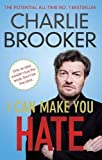 I Can Make You Hate by Brooker, Charlie (2013) Paperback Charlie Brooker
