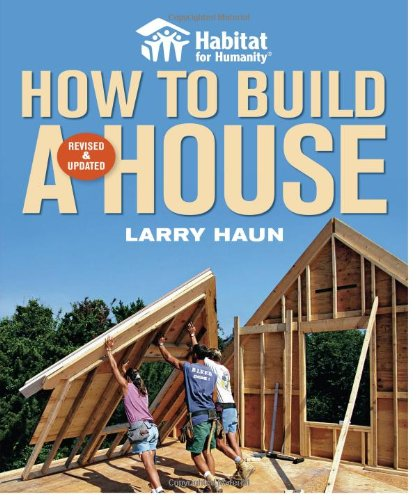 Habitat for Humanity How to Build a House Revised and Updated Habitat for Humanity