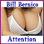 Attention: A Short Story | Bill Bernico