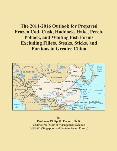 The 2011-2016 Outlook for Prepared Frozen Cod, Cusk, Haddock, Hake, Perch, Pollock, and Whiting Fish Forms Excluding Fillets, Steaks, Sticks, and Portions in Greater China
