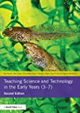 img - for Teaching Science and Technology in the Early Years (3-7) book / textbook / text book