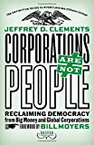 img - for Corporations Are Not People: Reclaiming Democracy from Big Money and Global Corporations 2nd edition by Clements, Jeffrey D. (2014) Paperback book / textbook / text book