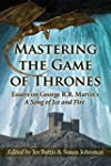 Mastering the Game of Thrones: Essays...