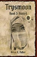 Trysmoon Book 3: Hunted (The Trysmoon Saga) (English Edition)
