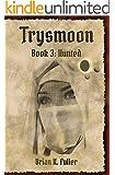 Trysmoon Book 3: Hunted (The Trysmoon Saga)