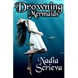 Drowning Mermaids (Sacred Breath Series, Book 1) ~ Nadia Scrieva
