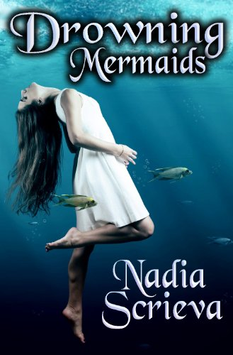 Drowning Mermaids (Sacred Breath Series, Book 1) by Nadia Scrieva