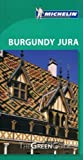 img - for Burgundy - Jura Green Guide (Michelin Green Guides) by Michelin (2014) Paperback book / textbook / text book