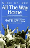 Whee! We, Wee All the Way Home: A Guide to Sensual Prophetic Spirituality (Meditation) (0939680009) by Fox, Matthew