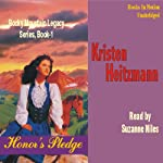 Honor's Pledge: Rocky Mountain Legacy #1 (       UNABRIDGED) by Kristen Heitzmann Narrated by Suzanne Niles