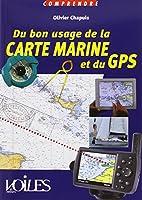 COMPRENDRE : DU BON USAGE DE LA CARTE MARINE ET DU GPS