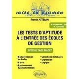 Les tests d'aptitude � l'entr�e des �coles de gestion : Sp�cial Tage Magepar Franck Attelan