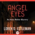 Angel Eyes: An Amos Walker Mystery, Book 2 Audiobook by Loren D. Estleman Narrated by Mel Foster