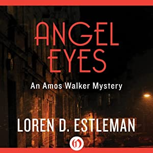 Angel Eyes: An Amos Walker Mystery, Book 2 | [Loren D. Estleman]