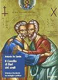 img - for Il concilio di Bari del 1098. Oriente e Occidente tra teologia e politica book / textbook / text book