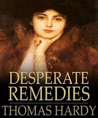 Thomas Hardy - Desperate Remedies (Illustrated)
