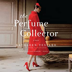 The Perfume Collector: A Novel | [Kathleen Tessaro]