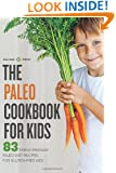 The Paleo Cookbook for Kids: 83 Family-Friendly Paleo Diet Recipes for Gluten-Free Kids