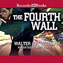 The Fourth Wall Audiobook by Walter Jon Williams Narrated by Andy Paris