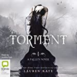 Torment: Fallen, Book 2 (       UNABRIDGED) by Lauren Kate Narrated by Justine Eyre