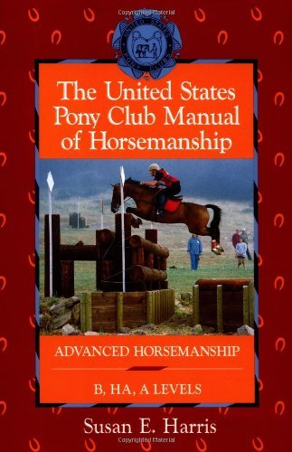 The United States Pony Club Manual of Horsemanship: