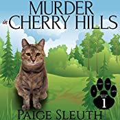 Murder in Cherry Hills: Cozy Cat Caper Mystery, Book 1 | [Paige Sleuth]