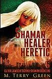 Shaman, Healer, Heretic: Olivia Lawson Techno-Shaman