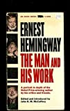 img - for Ernest Hemingway: The Man and His Work book / textbook / text book