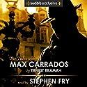 The Tales of Max Carrados Hörbuch von Ernest Bramah Gesprochen von: Stephen Fry
