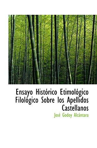 Ensayo Histórico Etimológico Filológico Sobre los Apellidos Castellanos  [Alcántara, José Godoy] (Tapa Blanda)