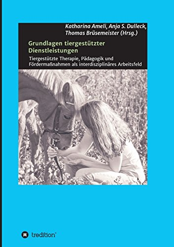 grundlagen-tiergestutzter-dienstleistungen-tiergestutzte-therapie-padagogik-und-fordermassnahmen-als
