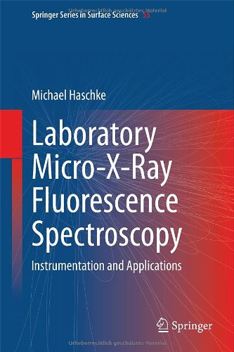 Laboratory Micro-X-Ray Fluorescence Spectroscopy: Instrumentation And Applications (Springer Series In Surface Sciences)