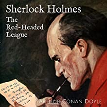 The Red-Headed League: The Adventures of Sherlock Holmes Audiobook by Arthur Conan Doyle Narrated by Kara Shallenberg