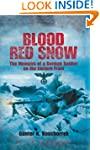 Blood Red Snow: The Memoirs of a Germ...