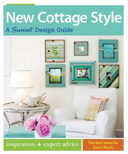 New Cottage Style: A Sunset Design Guide (Sunset Design Guides)