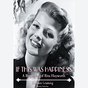 If This Was Happiness: A Biography of Rita Hayworth | [Barbara Leaming]