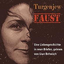 Faust: Eine Liebesgeschichte in neun Briefen Hörbuch von Ivan Sergejevich Turgenjew Gesprochen von: Uwe Behnisch
