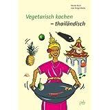 """Vegetarisch kochen - thail�ndischvon """"Nicola Koch"""""""
