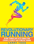 Revolutionary running: Become stronge...