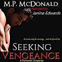 Seeking Vengeance Audiobook by M. P. McDonald Narrated by Janina Edwards
