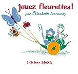vignette de 'Jouez fleurettes ! (Élisabeth Ivanovsky)'