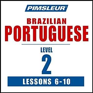 Pimsleur Portuguese (Brazilian) Level 2 Lessons 6-10 Speech